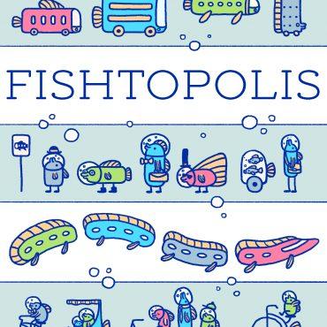Fishtopolis