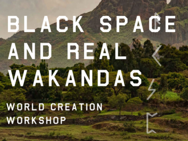 Black Space and Real Wakandas